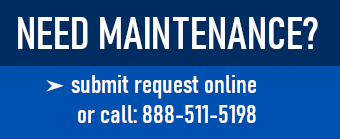 Need Maintenance? Submit a request online or call 888-511-5198